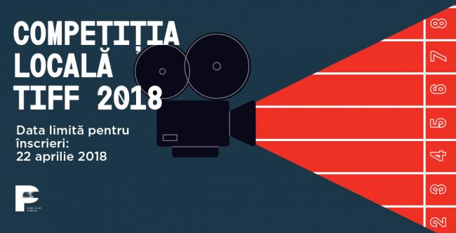 S-a dat start înscrierilor pentru Competiția Locală TIFF (2018)