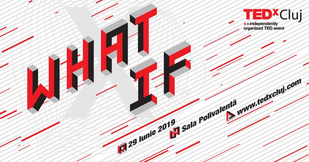 TEDxCluj 2019 - What If