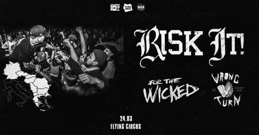 Risk It!, For The Wicked și Wrong Turn
