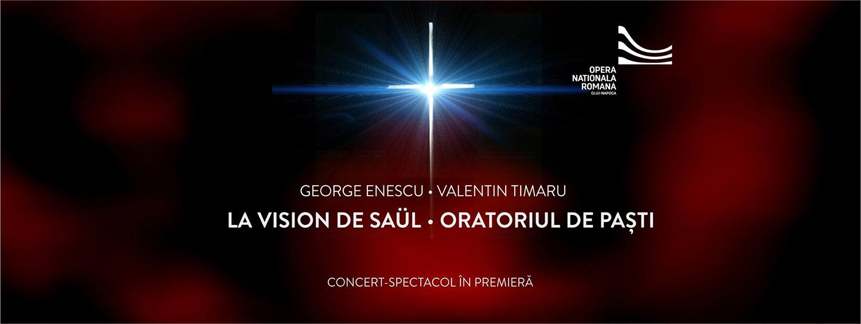 La vision de Saül / Oratoriul de Paști
