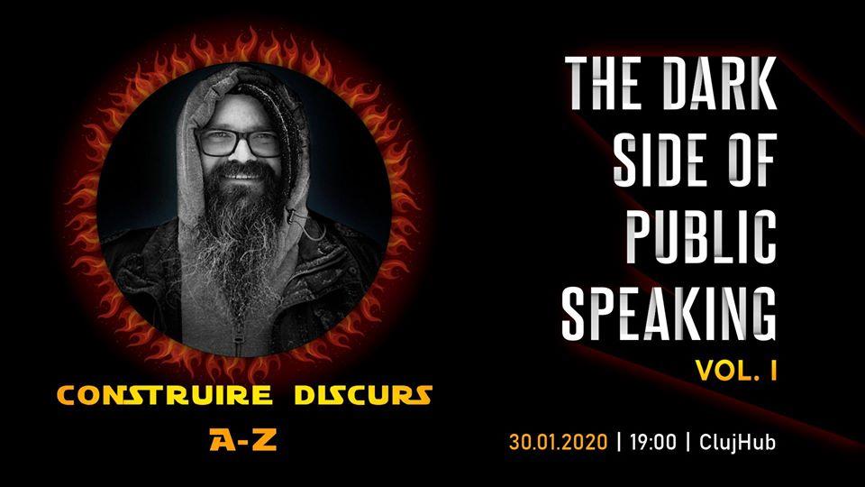 Dark Side of Public Speaking volumul I : Construire discurs A-Z