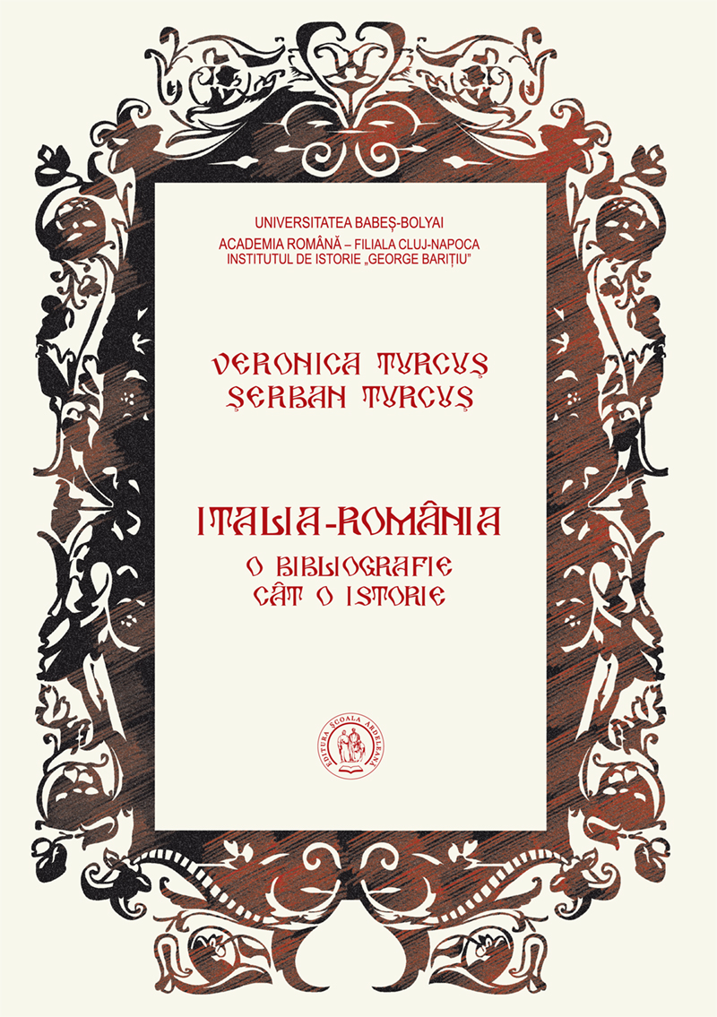 Italia-Romania. O bibliografie cât o istorie de Veronica și Serban Turcuș