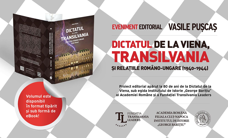 """Dictatul de la Viena, Transilvania si relatiile romano-ungare (1940-1944)"""" de Vasile Puscas"""