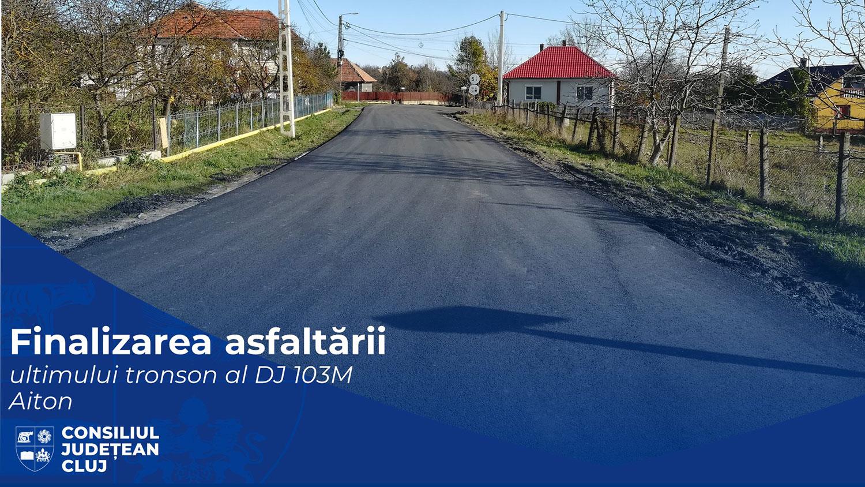 A fost finalizată asfaltarea ultimului tronson al drumului județean 103M, pe raza comunei Aiton
