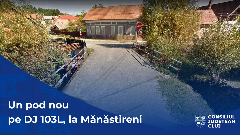 Consiliul Județean Cluj va construi un pod nou în centrul localității Mănăstireni