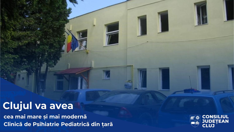 Singura Clinică de Psihiatrie Pediatrică din Transilvania, modernizată și extinsă de Consiliul Județean Cluj cu fonduri europene