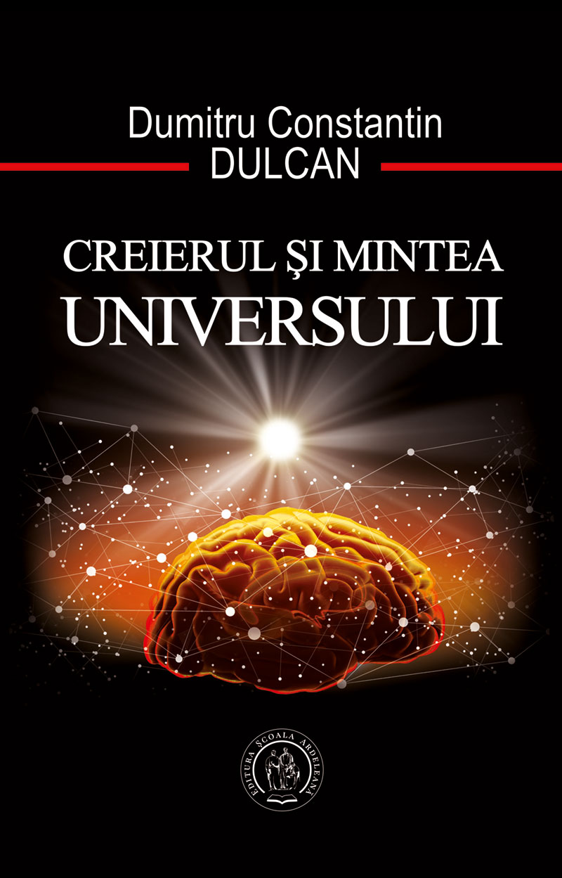 """""""Creierul si Mintea Universului"""" de Dumitru Constantin Dulcan, una dintre cele mai vandute carti ale anului 2020, editata si in format digital"""