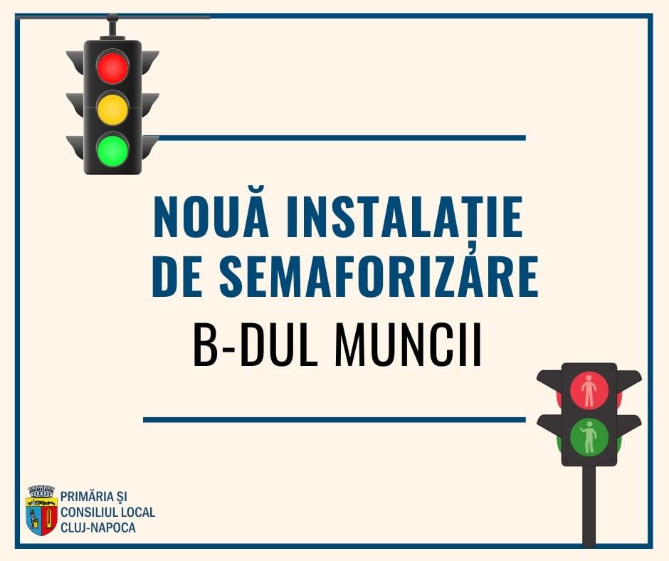 Punere în funcțiune instalație de semaforizare la trecerea de pietoni de pe Bulevardul Muncii din municipiul Cluj-Napoca