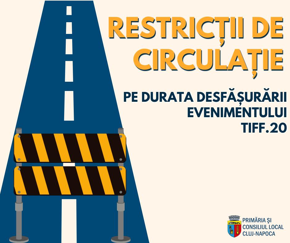 Restricții de circulație în centrul municipiului Cluj-Napoca în perioada desfășurării Festivalului Internațional de Film Transilvania (TIFF