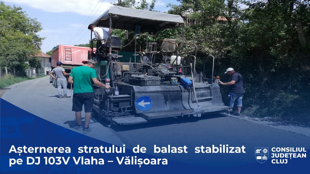 Consiliul Județean a demarat lucrările de așternere a stratului de balast stabilizat pe drumul județean 103V Vlaha – Vălișoara